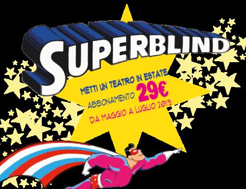 SUPERBLIND – abbonamento BLIND estate 2019