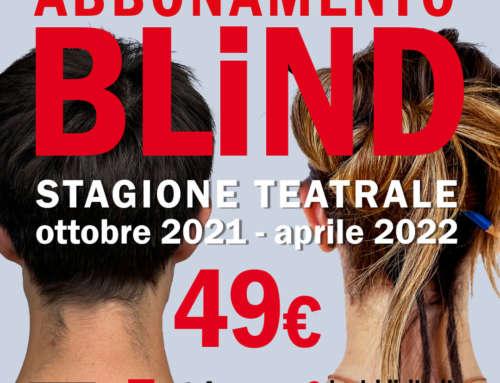 Abbonamento blind 2021 – 2022